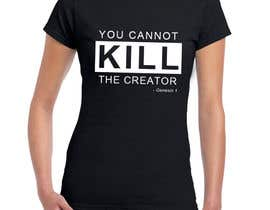 #44 for Design a T-Shirt for you cannot kill the creator by sjoonwai