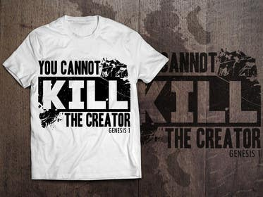 #48 cho Design a T-Shirt for you cannot kill the creator bởi akazuk