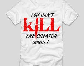 #50 for Design a T-Shirt for you cannot kill the creator by dilukachinda