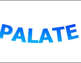 """#71 for Looking for logo..... """" PALATE """" Its a restaurant, here is some reference by faruk3120"""