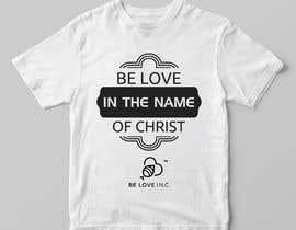 #130 untuk Be Love I.N.C. T-Shirt Design oleh luphy