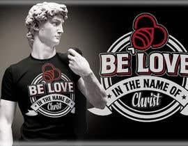 #135 untuk Be Love I.N.C. T-Shirt Design oleh nicetshirtdesig1