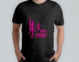 nº 114 pour It's Me Time Tshirt Design par shahidul5333