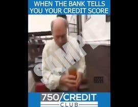 Nro 11 kilpailuun Video Memes for Credit Repair käyttäjältä blehh321