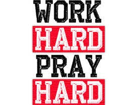 #7 for Work Hard Pray Hard by muhyusuf92