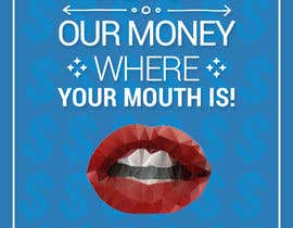 "#25 para Design a postcard with theme ""We put our money where your mouth is!"" por MarinaBooo"