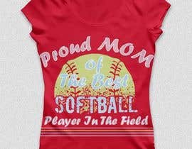 #22 para Design a T-Shirt for softball moms por spawnhadraoui