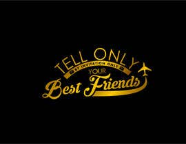 "#87 cho Design a Logo for a luxury travel company ""Tell Only Your Best Friends"" bởi omenarianda"