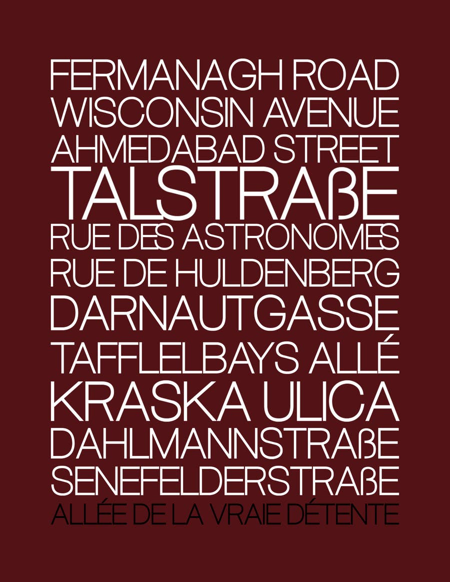 Contest Entry #                                        10                                      for                                         Clean, simple text based poster for printing: Street names using nice fonts