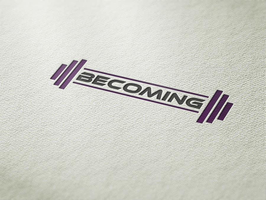 """Inscrição nº 77 do Concurso para Design a Logo for """"Becoming"""" Gym Clothing"""