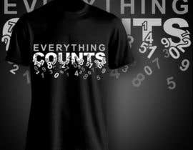 aghits tarafından Design a T-Shirt for Slogan: Everything Counts için no 86