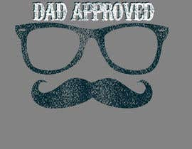 #35 cho Original Unique Father's Day T-Shirt Design bởi laurastanley