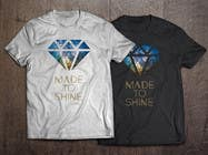 Graphic Design Konkurrenceindlæg #5 for Design a 'Made To Shine' T-Shirt for a Christian Rock Band