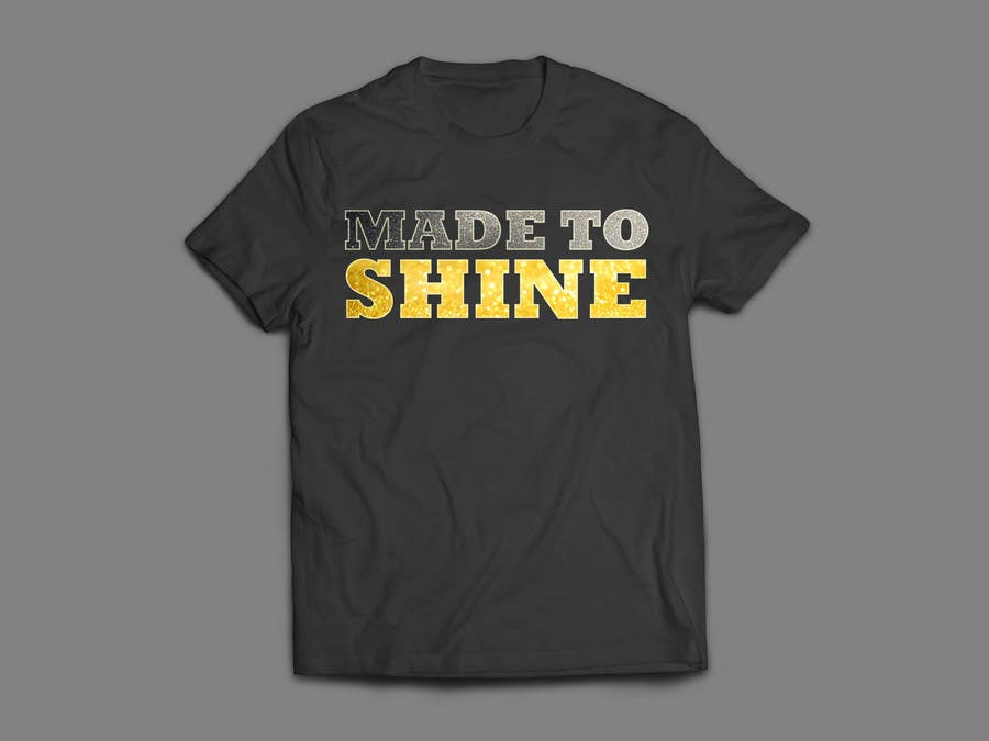Konkurrenceindlæg #19 for Design a 'Made To Shine' T-Shirt for a Christian Rock Band