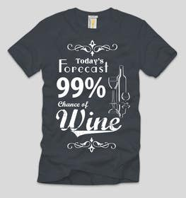 Nro 18 kilpailuun Design a Wine based T-Shirt Tee käyttäjältä ezaz09
