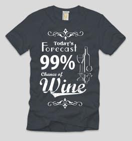 #18 untuk Design a Wine based T-Shirt Tee oleh ezaz09