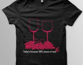 #4 for Design a Wine based T-Shirt Tee by Cv3T0m1R