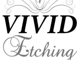 #62 para Design a Logo for Vivid Etching por FreelanceGreg