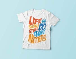 #66 for Design a T-Shirt with Motivational Quotes by panutsa909