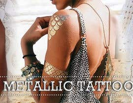 Lorvelline tarafından Design a Banner for Fashion Jewelry- Metallic Tattoos için no 173