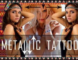Nro 96 kilpailuun Design a Banner for Fashion Jewelry- Metallic Tattoos käyttäjältä fi6