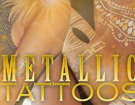 #103 untuk Design a Banner for Fashion Jewelry- Metallic Tattoos oleh moiraleigh19