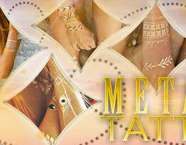 #105 untuk Design a Banner for Fashion Jewelry- Metallic Tattoos oleh moiraleigh19