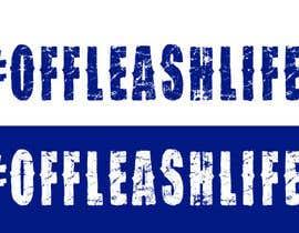 Nro 5 kilpailuun Design a Logo for #offleashlife käyttäjältä ovaisaslam89