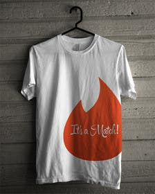 #5 for T-Shirt design No.5, Tinder Logo + It`s a match with distribution rights, original, long term relationship af dranerswag