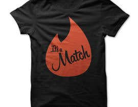 #2 for T-Shirt design No.5, Tinder Logo + It`s a match with distribution rights, original, long term relationship af csmith255