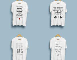 #8 for Design some quote shirts af silviafonsecas