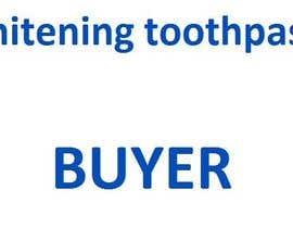 #12 for Find me a Buyer for whitening toothpaste af lucymacro
