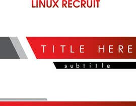 #3 for I need some Graphic Design for LinuxRecruit by ciprilisticus