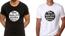 Graphic Design Inscrição do Concurso Nº12 para Vector Design for T-Shirts | a fancy quote