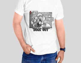 #7 for Dogs Out Tshirt by sandrasreckovic