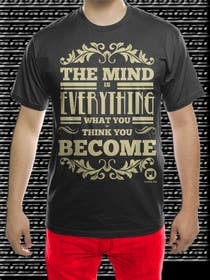 #66 untuk Design a T-Shirt with a quote on the front oleh adrianusdenny