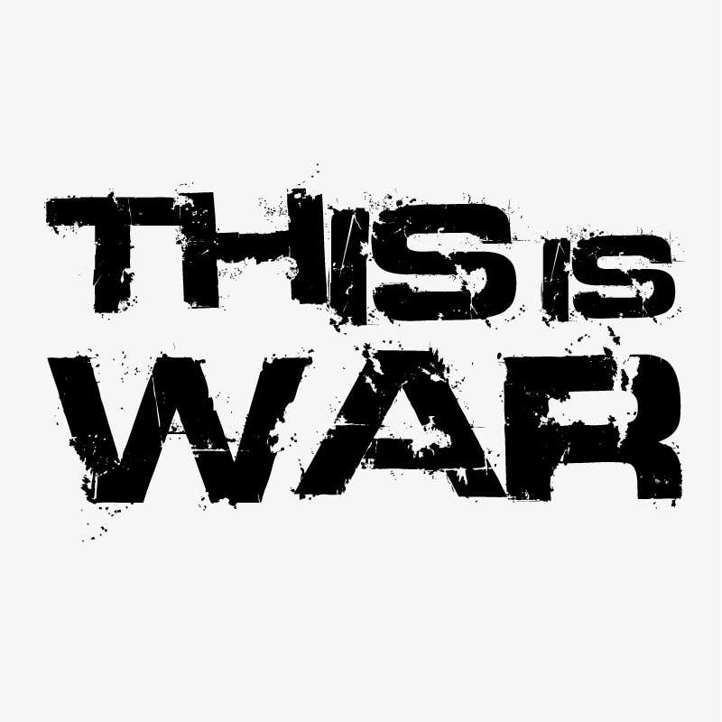 contest entry 916 for typography i need the words this is war