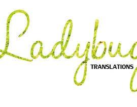 #59 untuk Ladybug Translations needs Logo, Business Card and Letterhead! oleh hatimou