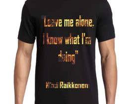 #49 untuk Simple text layout for a T-Shirt oleh khaliddztxk
