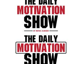 shoraaa tarafından Design a Logo For The Daily Motivation Show için no 222