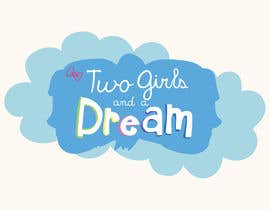 #6 untuk Two Girls and a Dream oleh louxlou