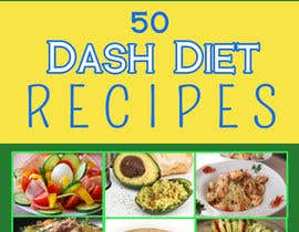 #11 untuk Best eBook Cover for Dash Diet Recipes oleh SarahLee1021