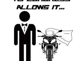 sakshiB94 tarafından Design a T-Shirt  -  Sport Motorcycle  Quote için no 6