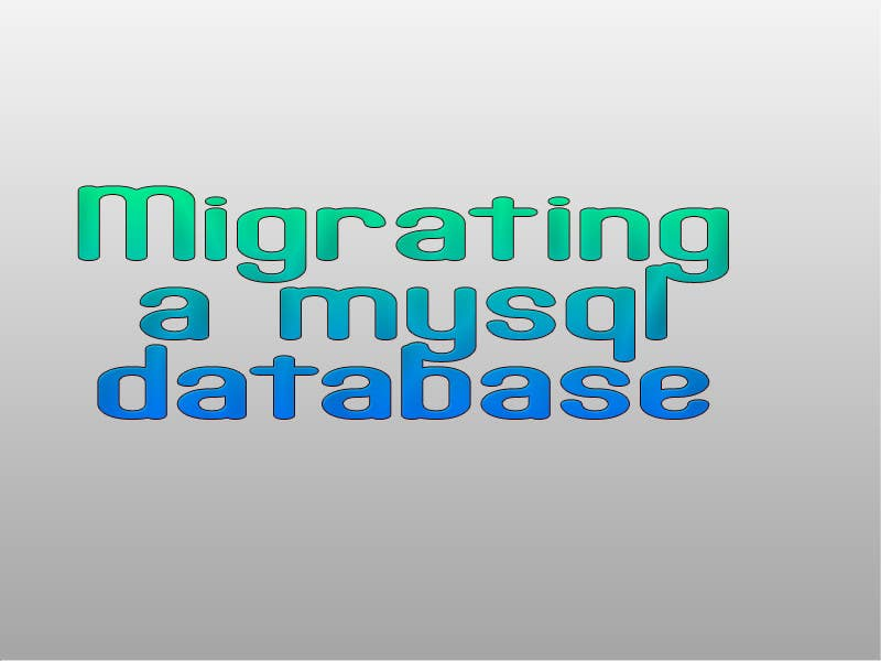 #15 for Migrating a mysql database by sanart