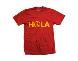 #180 for Design a T-Shirt - Spanish Hello - Hola by tastychef
