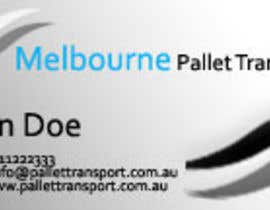 nº 26 pour Design some Business Cards for Melbourne Pallet Transport par hammadraja