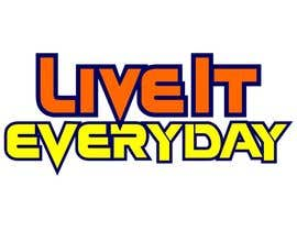 johngmcanlas tarafından Design a T-Shirt for Live it 712 (Live it Everyday) için no 109