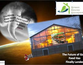 #13 pentru Business Poster for Green House Aquaponics de către zachnuggets