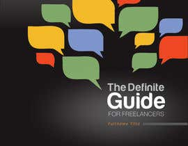 nº 15 pour develop cover for my ebook The Definite Guide for Freelancers par sanjiban