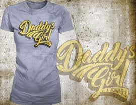 nasirali339 tarafından Design a T-Shirt - Daddy's Girl için no 21